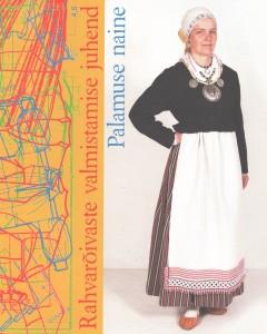 Rahvarõivaste valmistamise juhend - Palamuse naine