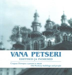 Vana Petseri ehitised ja inimesed