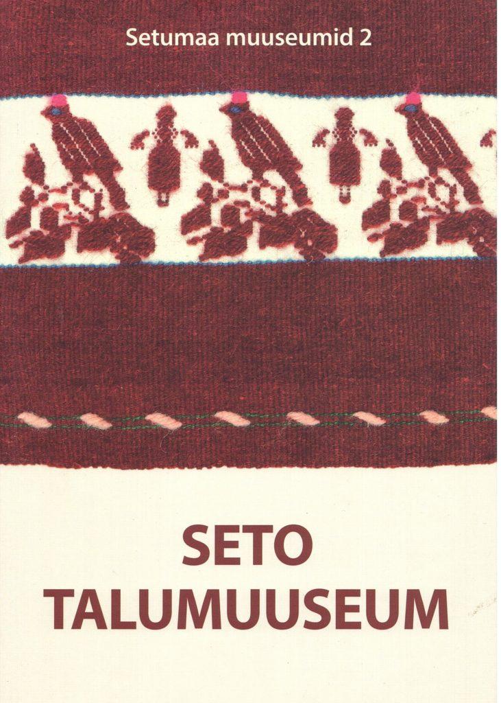 Setumaa muuseumid 2: Seto Talumuuseum