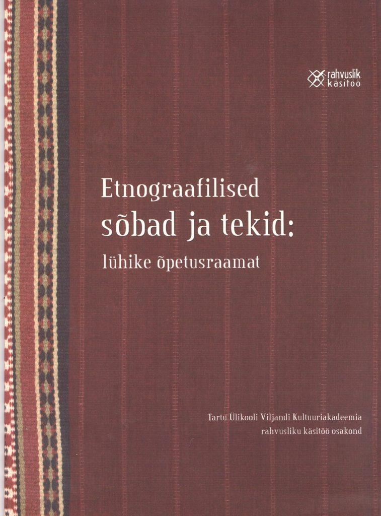 Etnograafilised sõbad ja tekid: lühike õpetusraamat