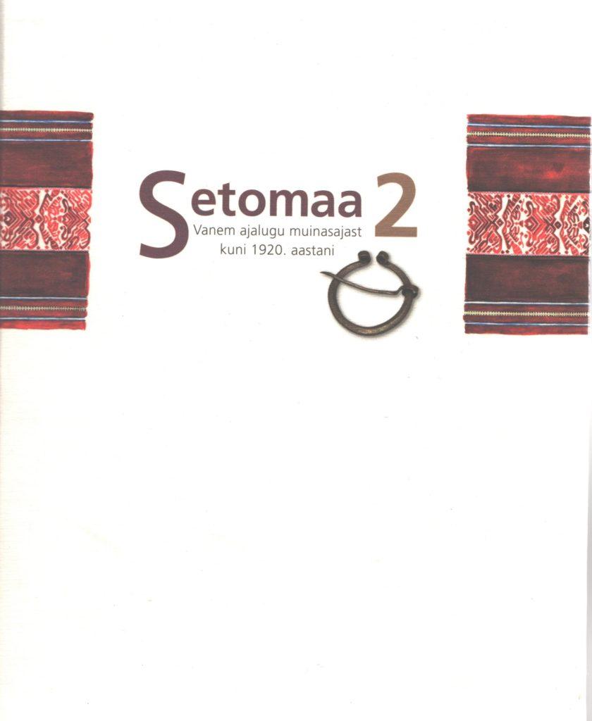 Setomaa 2. Vanem ajalugu muinasajast kuni 1920. aastani