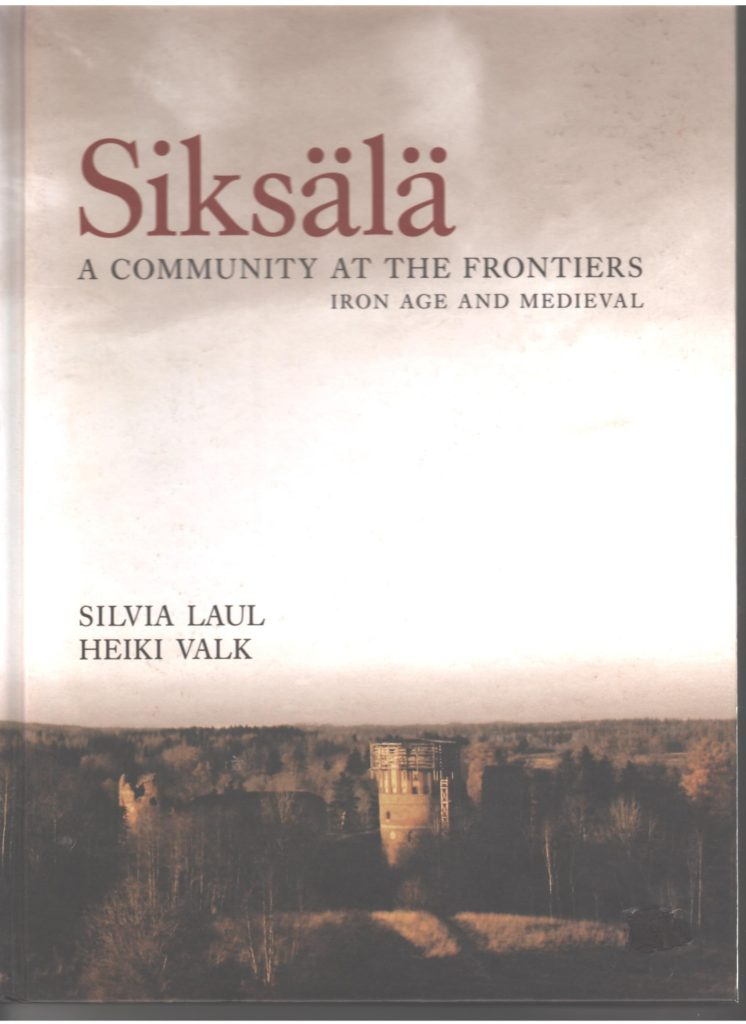 Siksälä - a community at the frontiers. Iron age and medieval